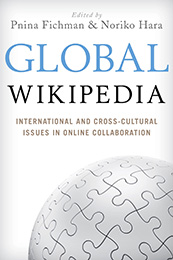 Global Wikipedia: International and Cross-Cultural Issues in Online Collaboration
