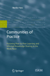 Communities of Practice: Fostering  Peer-to-Peer Learning and Informal Knowledge Sharing in the Work Place.  Springer